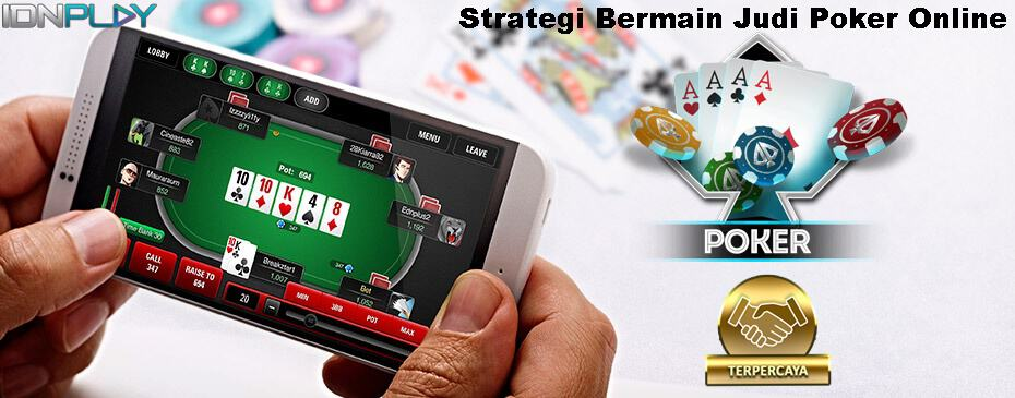 Strategi Menang Bermain Judi Poker Online